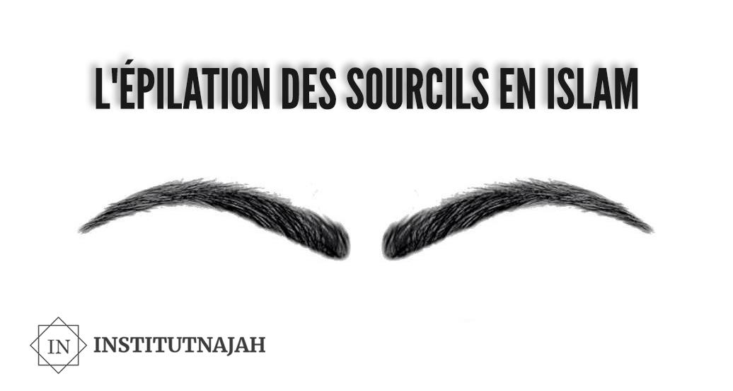 epilation sourcil islam verset